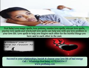 Love Problem Specialist | Love Spells That Really Work - Love Spell Chants Call +27836633417