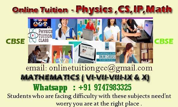 Online Physics/CS/IP Tuition Grades XI-XII and Math -Physics- Chemistry VI-VIII-X